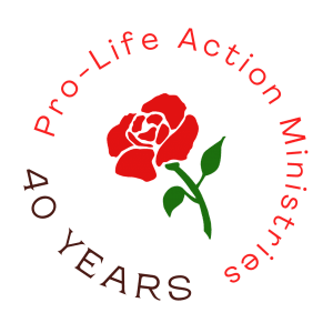 Pro-Life Action Ministries - 40 years